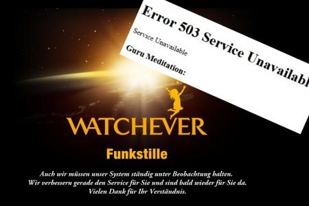 Funkstille und 503 Guru-Meditation bei Watchever.de...